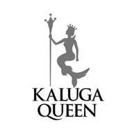 KALUGA QUEEN