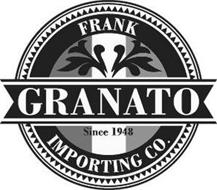 FRANK GRANATO IMPORTING CO. SINCE 1948