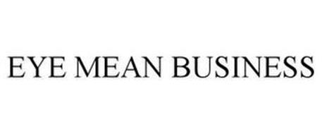 EYE MEAN BUSINESS