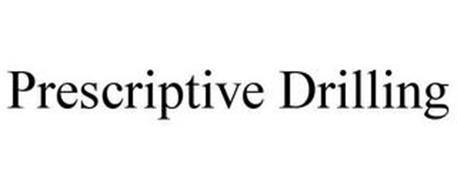 PRESCRIPTIVE DRILLING