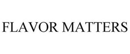 FLAVOR MATTERS
