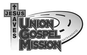 UNION GOSPEL MISSION SACRAMENTO JESUS SAVES