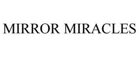 MIRROR MIRACLES