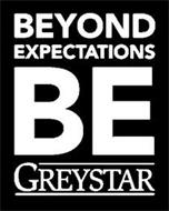 BEYOND EXPECTATIONS BE GREYSTAR