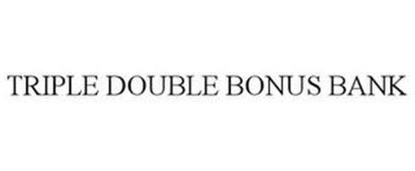 TRIPLE DOUBLE BONUS BANK