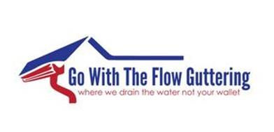 GO WITH THE FLOW GUTTERING WHERE WE DRAIN THE WATER NOT YOUR WALLET