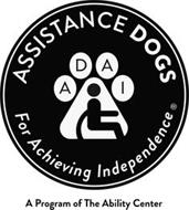 ASSISTANCE DOGS FOR ACHIEVING INDEPENDENCE ADAI A PROGRAM OF THE ABILITY CENTER