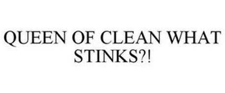 QUEEN OF CLEAN WHAT STINKS?!