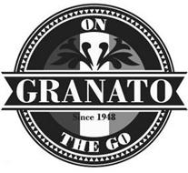 GRANATO ON THE GO SINCE 1948