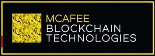 MCAFEE BLOCKCHAIN TECHNOLOGIES