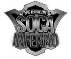 EPIC LEAGUE ENT SOCA INFERNO