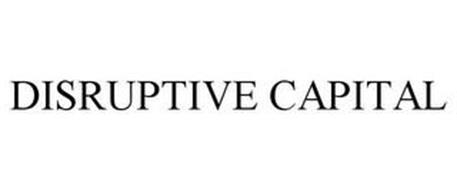 DISRUPTIVE CAPITAL