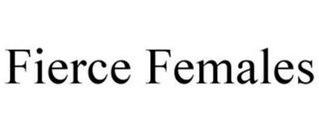 FIERCE FEMALES