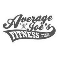 AVERAGE JOE'S FITNESS OPEN 24 HRS