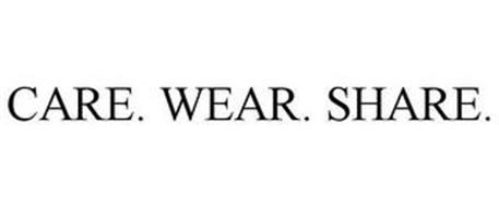 CARE. WEAR. SHARE.