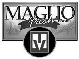 MAGLIO FRESH FOODS M