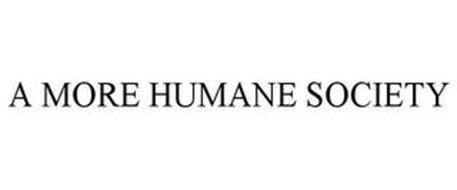 A MORE HUMANE SOCIETY