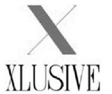 X XLUSIVE