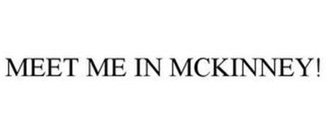 MEET ME IN MCKINNEY!