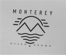 MONTEREY OCEAN GROWN