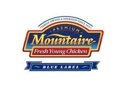 MOUNTAIRE · PREMIUM · FRESH YOUNG CHICKEN · FAMILY OWNED & OPERATED SINCE 1914 · BLUE LABEL