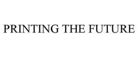 PRINTING THE FUTURE