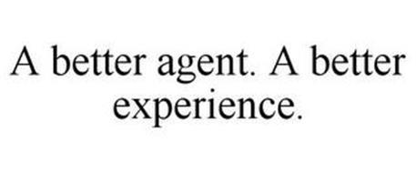 A BETTER AGENT. A BETTER EXPERIENCE.