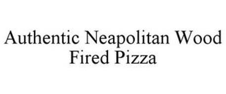 AUTHENTIC NEAPOLITAN WOOD FIRED PIZZA