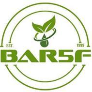 BAR5F EST. 1999