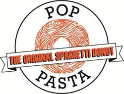 POP PASTA THE ORIGINAL SPAGHETTI DONUT