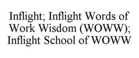 INFLIGHT; INFLIGHT WORDS OF WORK WISDOM (WOWW); INFLIGHT SCHOOL OF WOWW