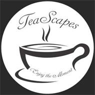 TEASCAPES ENJOY THE MOMENT