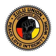 · ZULU UNION · PEACE LOVE INTEGRITY WORK ORGANIZED 2017