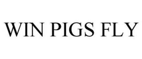WIN PIGS FLY