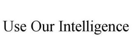USE OUR INTELLIGENCE