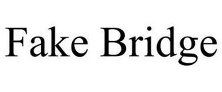 FAKE BRIDGE