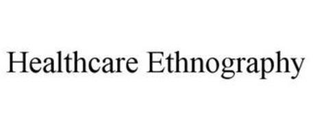 HEALTHCARE ETHNOGRAPHY