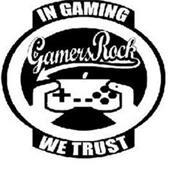 IN GAMING WE TRUST GAMERS ROCK