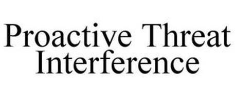 PROACTIVE THREAT INTERFERENCE