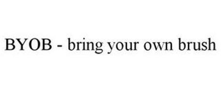 BYOB - BRING YOUR OWN BRUSH