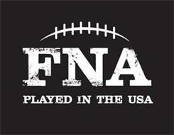 FNA PLAYED IN THE USA