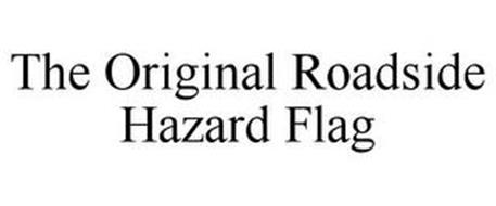 THE ORIGINAL ROADSIDE HAZARD FLAG