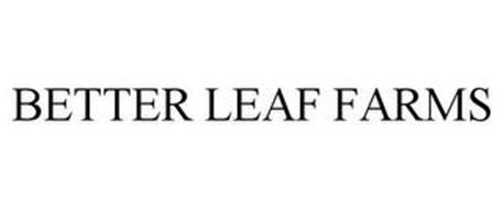 BETTER LEAF FARMS