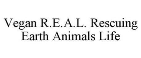 VEGAN R.E.A.L. RESCUING EARTH ANIMALS LIFE