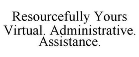 RESOURCEFULLY YOURS VIRTUAL. ADMINISTRATIVE. ASSISTANCE.