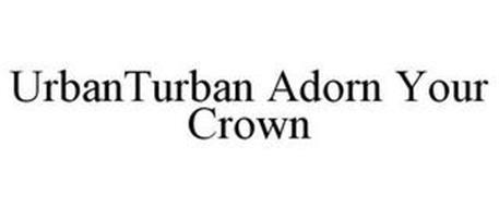 URBANTURBAN ADORN YOUR CROWN