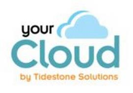 YOUR CLOUD BY TIDESTONE SOLUTIONS