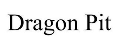 DRAGON PIT