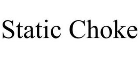 STATIC CHOKE