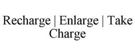 RECHARGE | ENLARGE | TAKE CHARGE